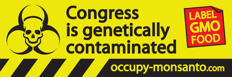 occupy monsanto banner11 Why Senator Bernie Sanders GMO Labeling Amendment to the Farm Bill Failed: Monsantos GMO Money Vote Senate PAC Money Lobbyist Lobbying Legislation Government Affairs GMO Money GMO Labeling Farm Bill Contributions Center for Responsive Politics Bribes biotech industry Bills Bernie Sanders