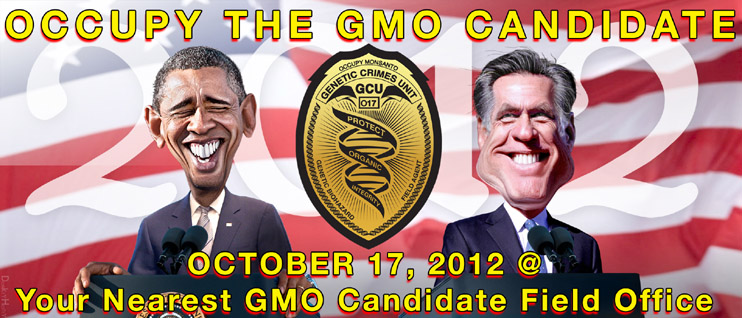 GMO Candidate web Occupy the GMO Candidate   Oct. 17, 2012 Protest Occupy Monsanto Mitt Romney GMO Labeling gmo GCU Field Agents Demonstration Decontamination Event Decentralized Candidate Barack Obama