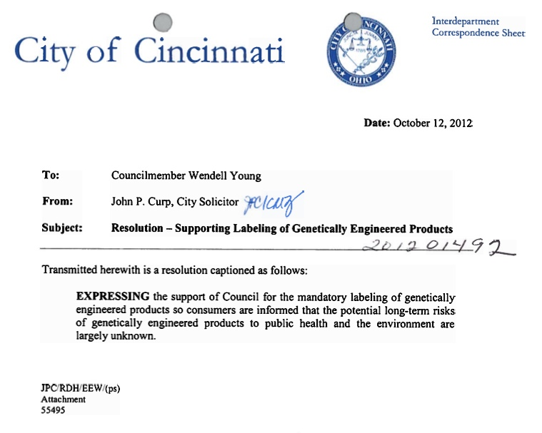 city of cincinnati gmo resolution Text of the Cincinnati City Councils GMO Labeling Resolution  Wendell Young USDA United States Department of Agriculture Tom Vilsack Steve Chabot Sherrod Brown seeds Secretary of Agriculture Roundup Ready RoundUp Robert Portman risk Resolution public health pesiticide Ohio OH Margaret Hamburg Lisa Jackson Jean Schmidt Herbicide GMO Labeling Genetically Engineered Products Food and Drug Administration Food & Water Watch FDA Farmers EPA Environmental Protection Agency crops Cincinnati City Council Cincinnati biotechnology