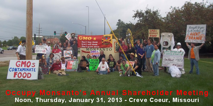 occupy monsanto shareholder meeting group photo Press Release for the Monsanto Annual Shareholder Meeting Washington Walmart USDA Undercover Transparency The Washington Post stocks STL Starbucks St. Louis shareholder proxy Protest Proposition 37 proposal President Obama Pledge Pesticide Action Network organic Oracle Occupy Monsanto Non GM monsanto shareholder meeting Monsanto MO Missouri John Harrington Harrington Investments GMO Labeling gmo FDA Farmers evil corporation EPA Creve Coeur Conventional Coca Cola Cameras Camera California CA Barack Obama Apple Annual Shareholder Meeting 2 4 D