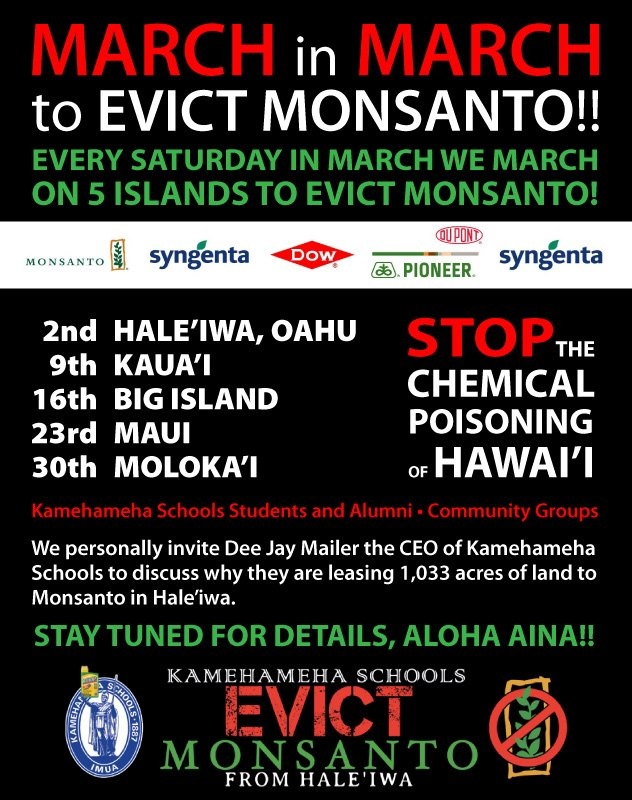 March in March to Evict Monsanto March in March to Evict Monsanto Syngenta Protest Pollution pesticides Occupy Monsanto Oahu Monsanto Molokai Maui March lease land Kauai Kamehameha Schools herbicides Hawaii GMO Justice Coalition Hawaii Haleiwa DuPont Pioneer Dupont Dow Demonstration Dee Jay Mailer Chemicals Big Island Babes Against Biotech 