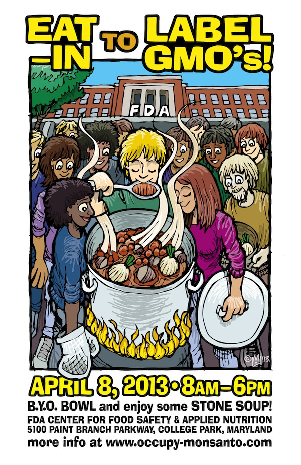 apr8eat in poster color web Eat In at the FDA to Label GMOs stone soup Sit In safe food Protest Picnic Michael Taylor GMO Labeling GMO Foods gmo Food Safety and Applied Nutrition FDA eat in Demonstration Be In