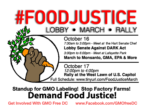 gmo free dc food justice flyer #FOODJUSTICE March & Rally   Oct.16 & 17, 2015 Washington Steven Druker Ronnie Cummins Rally Protest March Against Monsanto March Liz Reitzig Kelly L. Derricks gmo GMA Food Justice Dr. Edward Group DC Anthony Gucciardi Adam Eidinger